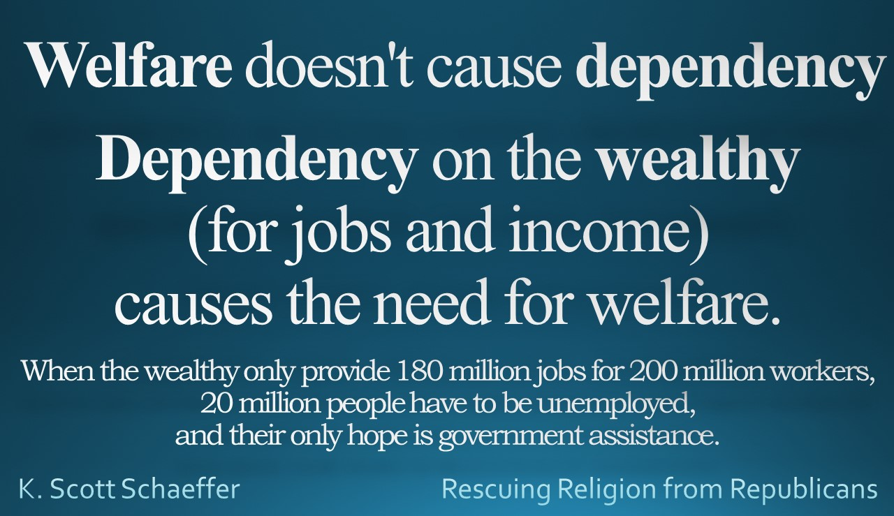 Dependency - welfare not cause - depend on wealthy is cause
