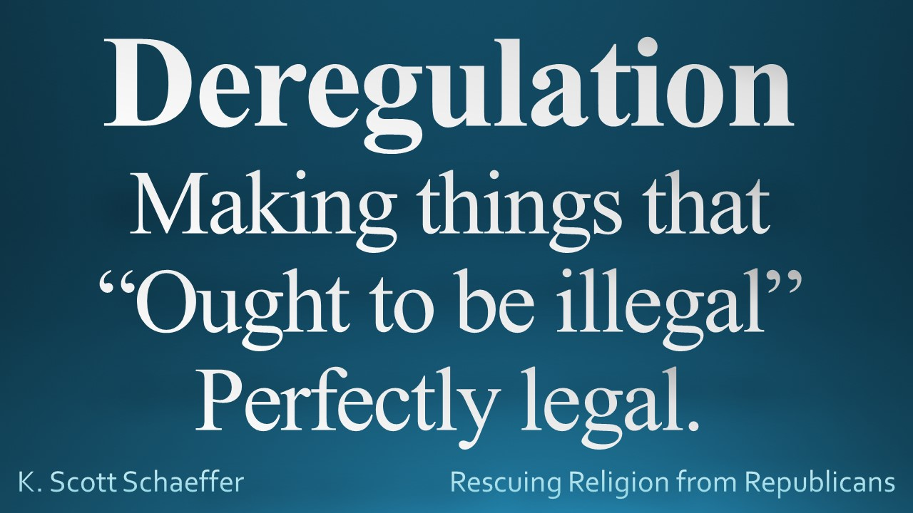 Deregulation - perfectly legal - short def.