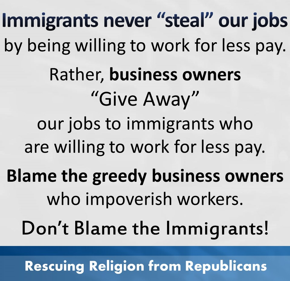 Immigrants never STEAL our jobs
