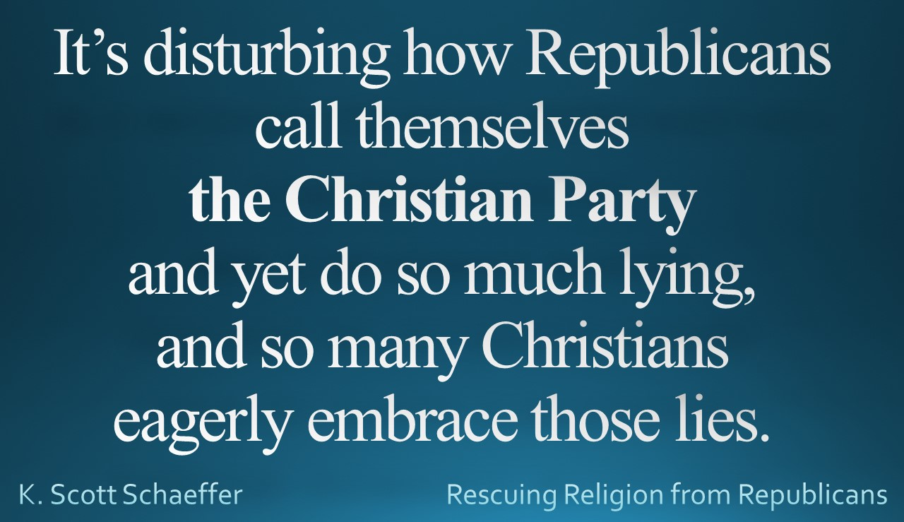 Republican Party - Christian Party - so much lying