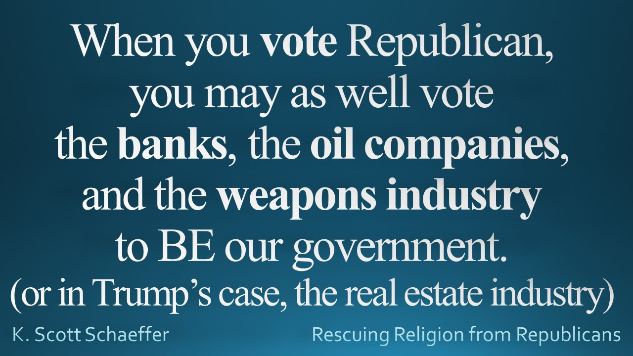 Republican VOTE is vote for banks to be govt